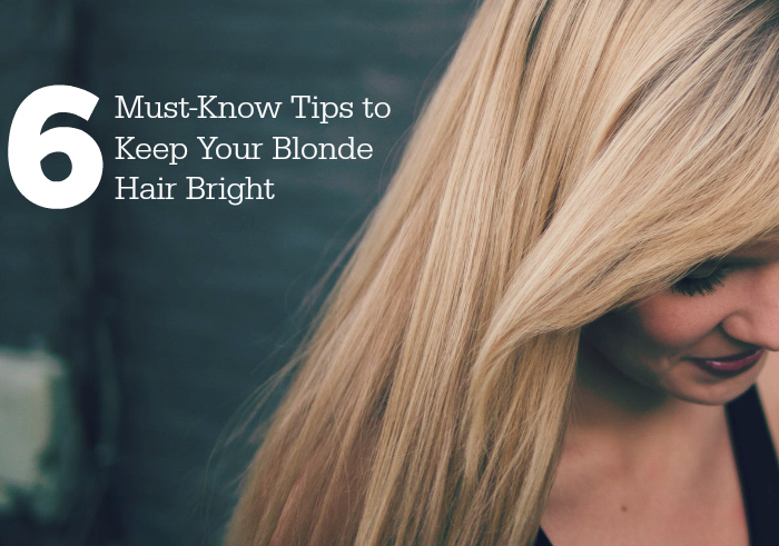 6 Must-Know Tips to Keep Your Blonde Hair Bright