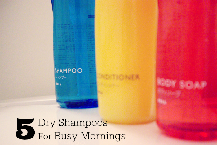 5 Dry Shampoos For Busy Mornings
