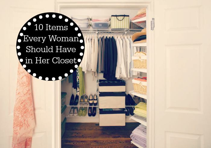 10 Items Every Woman Should Have in Her Closet