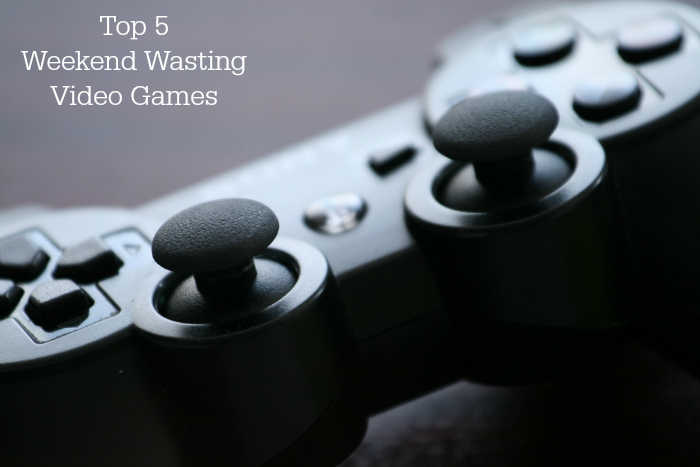 Top 5 Weekend Wasting Video Games