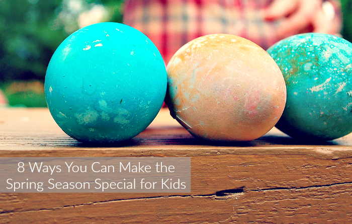 8 Ways You Can Make the Spring Season Special for Kids